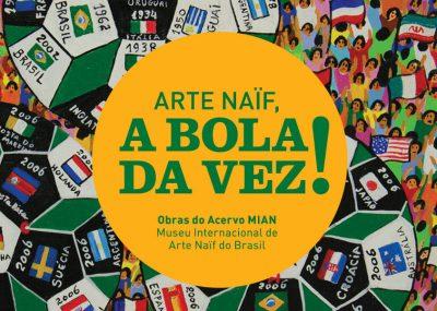 Arte Naïf, A Bola da Vez!